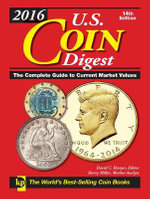 2016 U.S. Coin Digest : The Complete Guide to Current Market Values