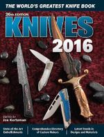 Knives 2016 : The World's Greatest Knife Book - Joe Kertzman