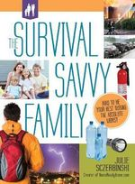 Survival Savvy Family : How to be Your Best During the Absolute Worst - Julie Sczerbinski