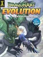 Dragonart Evolution :  How to Draw Everything Dragon - J.