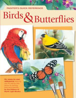 Painter's Quick Reference : Birds & Butterflies