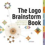 The Logo Brainstorm Book : A Comprehensive Guide for Exploring Design Directions - Jim Krause