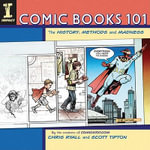 Comic Books 101 : The History, Methods and Madness - Chris Ryall