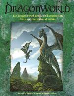 Dragonworld : 120 Dragons with Advice and Inspiration from 38 International Artists - Pamela Wissman