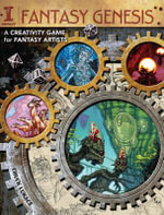 Fantasy Genesis : A Creativity Game for Fantasy Artists - Chuck Lukacs