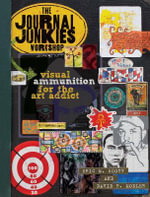 The Journal Junkies Workshop : Visual Ammunition for the Art Addict - Eric M. Scott
