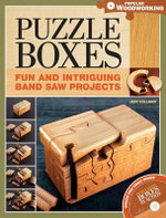 Puzzle Boxes : Fun and Intriguing Bandsaw Projects - Jeff Vollmer