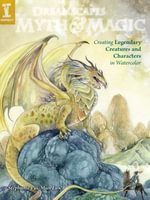 DreamScapes Myth & Magic : Create Legendary Creatures and Characters in Watercolor - Stephanie Pui-Mon Law