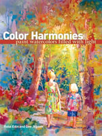 Color Harmonies : Paint Watercolors Filled with Light - Rose Edin