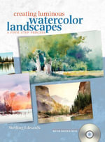 Creating Luminous Watercolor Landscapes - Sterling Edwards