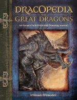 Dracopedia the Great Dragons : An Artist's Field Guide and Drawing Journal - William O'Connor