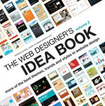The Web Designer's Idea Book Volume 2 : The Latest Themes, Trends and Styles in Website Design - Patrick McNeil