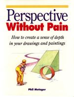 Perspective Without Pain - Phil Metzger
