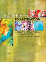 Journeys To Abstraction : 100 Paintings and Their Secrets Revealed - Sue St. John