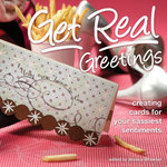 Get Real Greetings : Creating Cards for Your Sassiest Sentiments - Jessica Strawser
