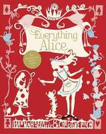 Everything Alice : The Wonderland Book of Makes and Bakes - Hannah Read-Baldry