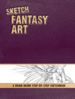 Sketch Fantasy Art : A Draw-Inside Step-by-Step Guide - Pamela Wissman
