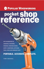 Popular Woodworking Pocket Shop Reference - Tom Begnal