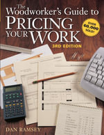 The Woodworker's Guide to Pricing Your Work - Dan Ramsey
