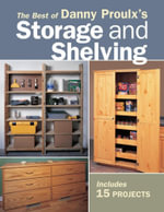 The Best of Danny Proulx's Storage and Shelving - Danny Proulx