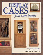 Display Cases You Can Build - Danny Proulx