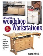 Building Woodshop Workstations - Danny Proulx