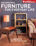 Building Real Furniture for Everyday Life - Chris Gleason
