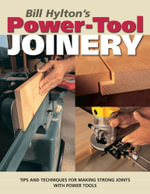 Bill Hylton's Power-Tool Joinery - Bill Hylton