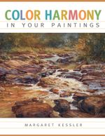 Color Harmony in Your Paintings - Margaret Kessler