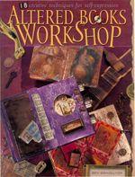 Altered Books Workshop - Bev Brazelton
