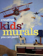 Creative Kids' Murals You Can Paint - Suzanne Whitaker