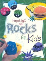 Painting on Rocks for Kids - Lin Wellford