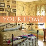 Your Home - A Living Canvas - Curtis L. Heuser