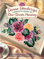 Donna Dewberry's Complete Book of One-Stroke Painting - Donna Dewberry