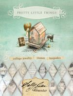 Pretty Little Things - Sally Jean Alexander