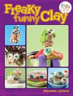 Freaky Funny Clay : Air Dry No Baking! - Maureen Carlson