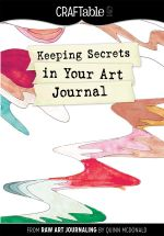 Keeping Secrets in Your Art Journal - Quinn McDonald