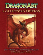 Dragonart : Your Ultimate Guide to Drawing Fantasy Art - J. 