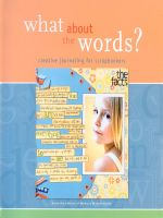 What about the Words? : Creative Journaling for Scrapbookers - Memory Makers