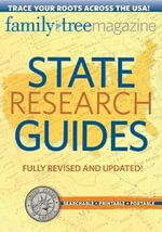 State Research Guides : Trace Your Roots Across the USA - Family Tree Magazine