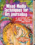 Mixed Media Techniques for Art Journaling : A Workbook of Collage, Transfers and More