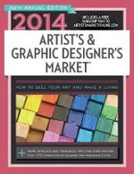 Artist's & Graphic Designer's Market 2014 : Learn the Secrets to Making Money While Staying Pa... - Mary Burzlaff Bostic