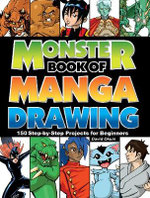 Monster Book of Manga Drawing : 150 Step-by-Step Projects for Beginners - David Okum
