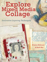 Explore Mixed Media Collage : Innovative Layering Techniques - Kristen Robinson