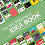Web Designer's Idea Book : Inspiration from the Best Web Design Trends, Themes and Styles : Volume 4 - Patrick McNeil