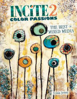 Incite 2, Color Passions : The Best of Mixed Media