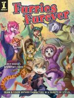 Furries Furever : Draw and Color Anthro Characters in a Variety of Styles - Jared Hodges