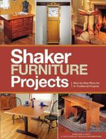 Popular Woodworking's Shaker Furniture Projects : 33 Designs in the Classic Shaker Style - Popular Woodworking Magazine
