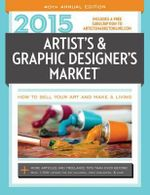2015 Artist's & Graphic Designer's Market : More Articles and Freelance Tips Than Ever Before! Over 1,700 Listings for Art Galleries, Print Publishers & More