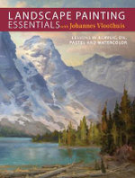 Landscape Painting Essentials with Johannes Vloothuis : Lessons in Acrylic, Oil, Pastel and Watercolor - Johannes Vloothuis